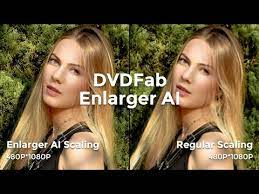 DVDFab Enlarger AI 12.0.3.9 Crack Full Patch Download [Latest]